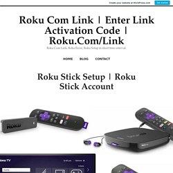Roku Stick Account – Roku Com Link