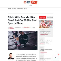 Stick With Brands Like Glue! 2020's Best Sports Shoe!