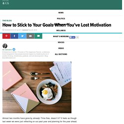 How to Stick to Your Goals When You've Lost Motivation