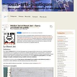 Sticker Art et Street Art - l'art à proximité du public