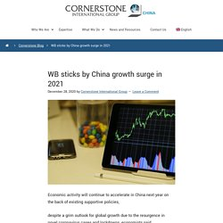 WB Sticks By China Growth Surge In 2021