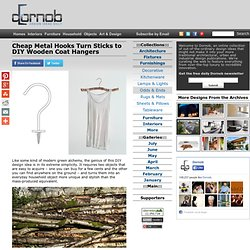 Cheap Metal Hooks Turn Sticks to DIY Wooden Coat Hangers | Designs &Ide... - StumbleUpon