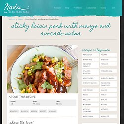 Sticky Hoisin Pork with Mango and Avocado Salsa - Nadia Lim