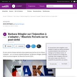 Barbara Stiegler sur l'injonction à s'adapter / Maurizio Ferraris sur la post-vérité