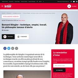 Bernard Stiegler : technique, emploi, travail. Un philosophe lanceur d'alerte