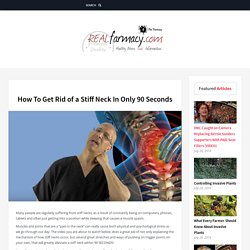 How To Get Rid of a Stiff Neck In Only 90 Seconds – REALfarmacy.com