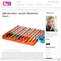 Stifterolle nähen - auch für Häkelnadeln, Pinsel, ... - Bunte Galerie