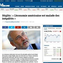 Stiglitz: « L'économie américaine est malade des inégalités »