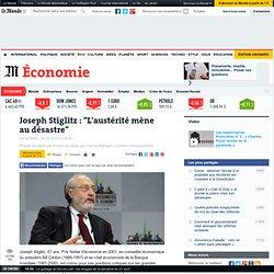 """Joseph Stiglitz : """"L'austérité mène au désastre"""""""