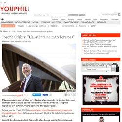 """Joseph Stiglitz: """"L'austérité ne marchera pas"""""""