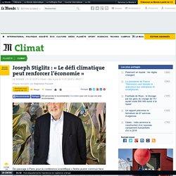 Joseph Stiglitz: « Le défi climatique peut renforcer l'économie »