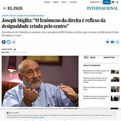 """Joseph Stiglitz: """"O fenômeno da direita é reflexo da desigualdade criada pelo centro"""""""