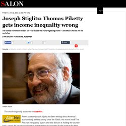 Joseph Stiglitz: Thomas Piketty gets income inequality wrong