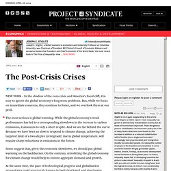 The Post-Crisis Crises by Joseph E. Stiglitz - Project Syndicate