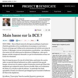 Main basse sur la BCE ? by Joseph E. Stiglitz