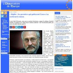 Stiglitz : les premiers qui quitteront l'euro s'en sortiront le mieux