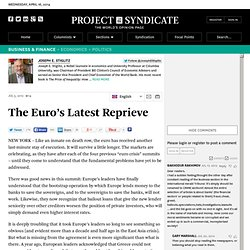 """The Euro's Latest Reprieve"" by Joseph E. Stiglitz"
