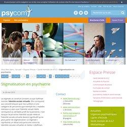 Stigmatisation en psychiatrie - Santé mentale de A à Z - Espace Presse