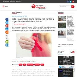 Sida : lancement d'une campagne contre la stigmatisation des séropositifs