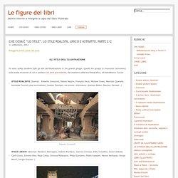 """Che cosa è """"lo stile"""". Lo stile Realista, Lirico e Astratto. parte 2/2"""