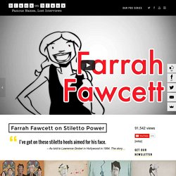 Farrah Fawcett on Stiletto Power and Fighting Attackers
