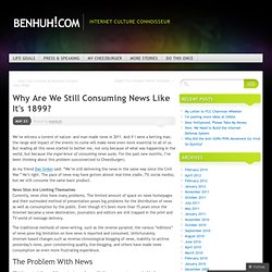 Why Are We Still Consuming News Like It's 1899? | benhuh!com
