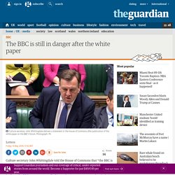 The BBC is still in danger after the white paper