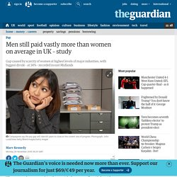 Men still paid vastly more than women on average in UK – study