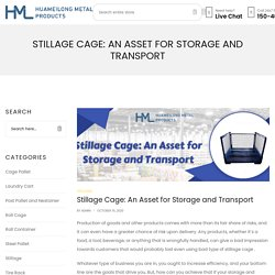 Stillage Cage: An Asset for Storage and Transport