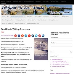 Ten Minute Writing Exercises - stimulate creativity.