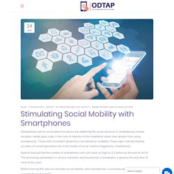 Stimulating Social Mobility with Smartphones