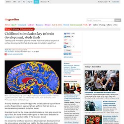 Childhood stimulation key to brain development, study finds | Science