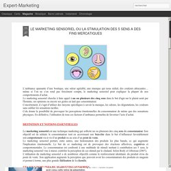 LE MARKETING SENSORIEL OU LA STIMULATION DES 5 SENS A DES FINS MERCATIQUES