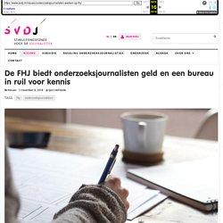 De FHJ biedt onderzoeksjournalisten geld en een bureau in ruil voor kennis