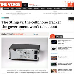 The Stingray: the cellphone tracker the government won't talk about