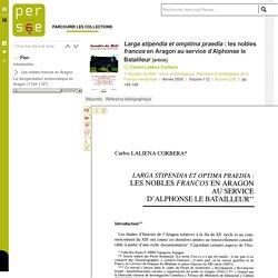 Larga stipendia et omptima praedia : les nobles francos en Aragon au service d'Alphonse le Batailleur