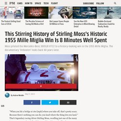 This Stirring History of Stirling Moss's Historic 1955 Mille Miglia Win Is 8 Minutes Well Spent