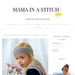 Easy Seed Stitch Headband – Adult or Child