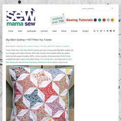 Big Stitch Quilting + HST Pillow Top Tutorial