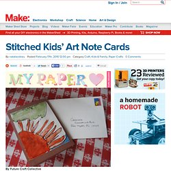 Stitched Kids' Art Note Cards : Daily source of DIY craft projects and inspiration, patterns, how-tos
