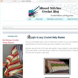 Missed Stitches Crochet: Light & Lacy Crochet Baby Blanket