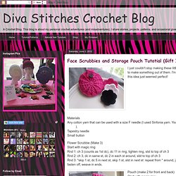 Face Scrubbies and Storage Pouch Tutotial (Gift Idea)