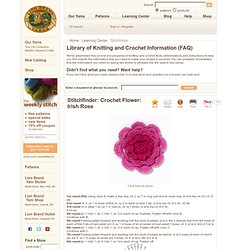 Stitchfinder : Crochet Flower: Irish Rose : Frequently-Asked Questions (FAQ) about Knitting and Crochet