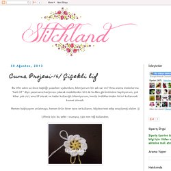 StitchLand: Cuma Projesi-16/ Çiçekli lif