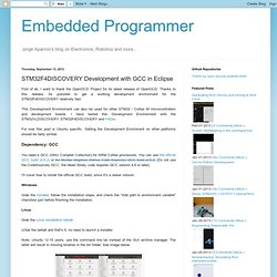 Embedded Programmer: STM32F4DISCOVERY Development with GCC in Eclipse