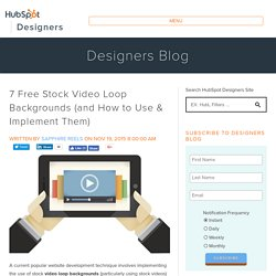 7 Free Stock Video Loop Backgrounds (and How to Use & Implement Them)