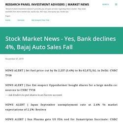 Stock Market News - Yes, Bank declines 4%, Bajaj Auto Sales Fall