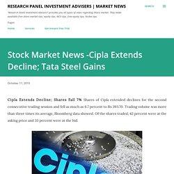 Stock Market News -Cipla Extends Decline; Tata Steel Gains