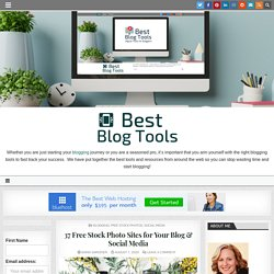 37 Free Stock Photo Sites For Your Blog & Social Media - Best Blog Tools