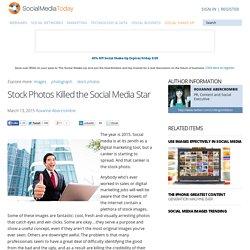 Stock Photos Killed the Social Media Star